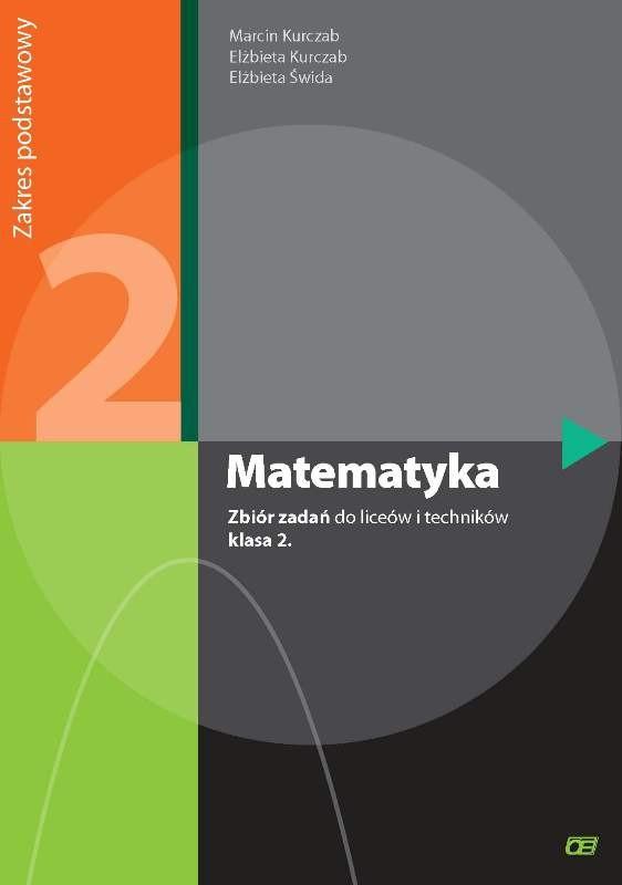 Matematyka. Zbiór Zadań. Klasa 2. Szkoła Ponadgimnazjalna. Zakres Podstawowy