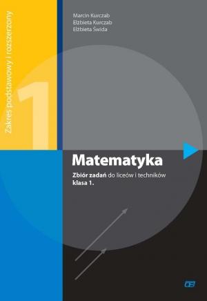 Matematyka. Klasa 1. Zbiór Zadań. Liceum i Technikum. Zakres Podstawowy i Rozszerzony