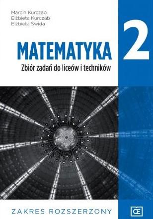 Matematyka 2. Liceum i technikum klasa 2. Zbiór zadań. Zakres rozszerzony