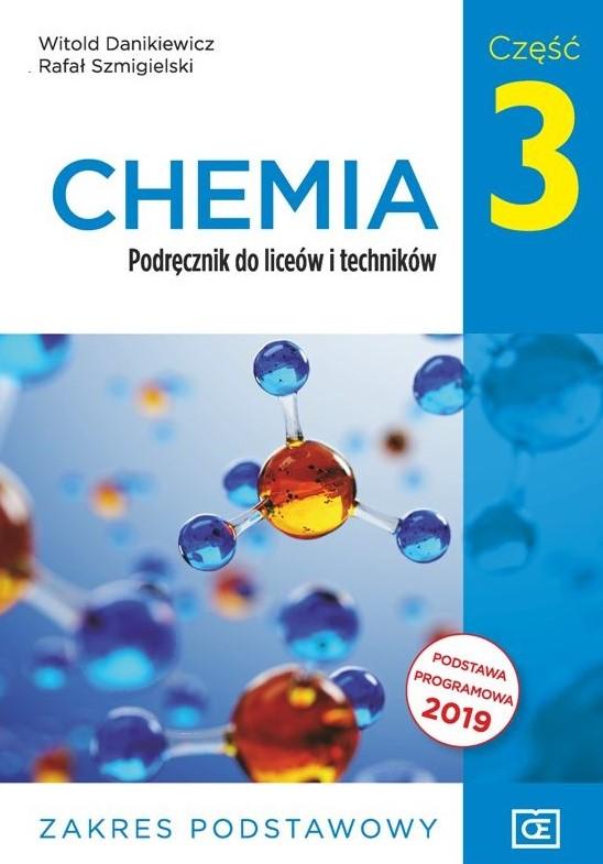 Chemia. Liceum i technikum. Podręcznik część 3. Zakres podstawowy