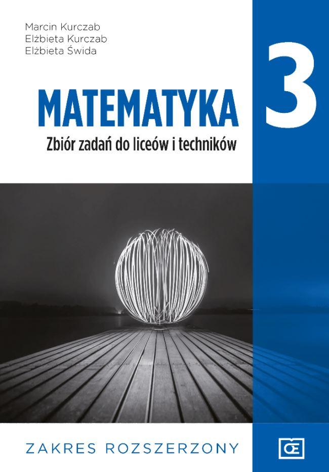 Matematyka 3. Liceum i technikum klasa 3. Zbiór zadań. Zakres rozszerzony