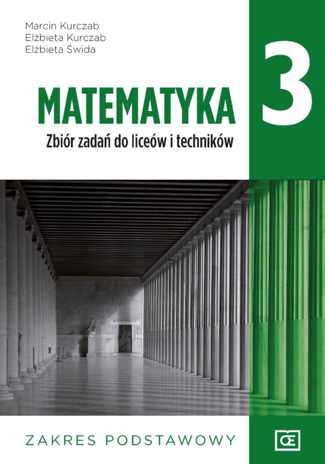 Matematyka 3. Liceum i technikum klasa 3. Zbiór zadań. Zakres podstawowy