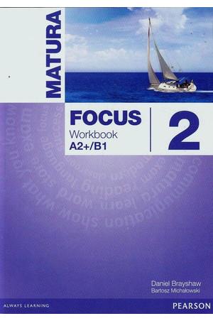 Matura Focus 2 A2+/B1. Ćwiczenia (Również do Wersji Wieloletniej)