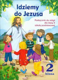 Katechizm. Idziemy do Jezusa. Podręcznik + CD. Klasa 2. Szkoła Podstawowa