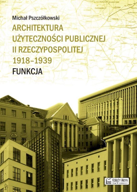 Architektura użyteczności publicznej II Rzeczypospolitej Funkcja