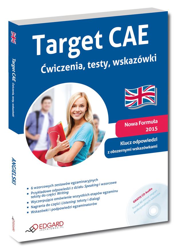 Target CAE. Ćwiczenia Testy Wskazówki + CD