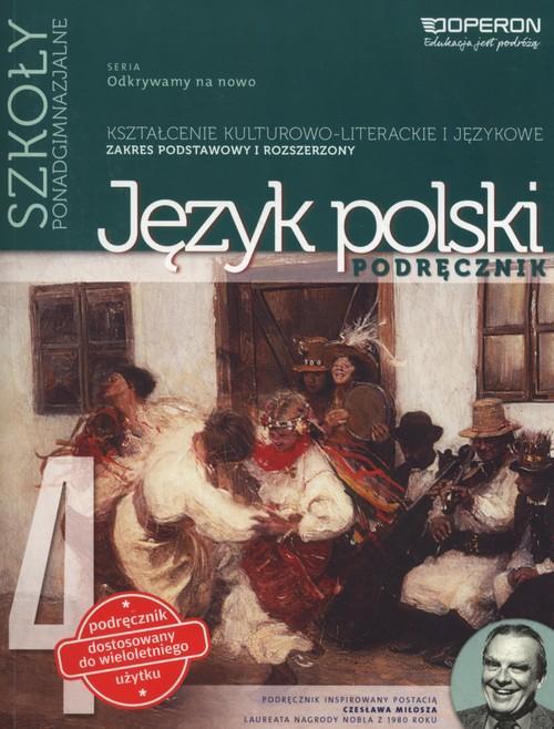Język Polski 4. Odkrywamy na Nowo. Podręcznik Wieloletni Część 4. Zakres Podstawowy i Rozszerzony. Szkoła Ponadgimnazjalna
