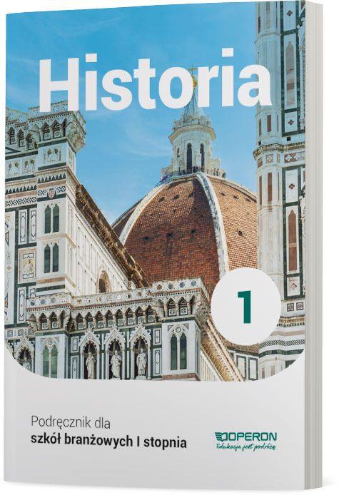 Historia 1. Szkoła Branżowa I Stopnia. Podręcznik