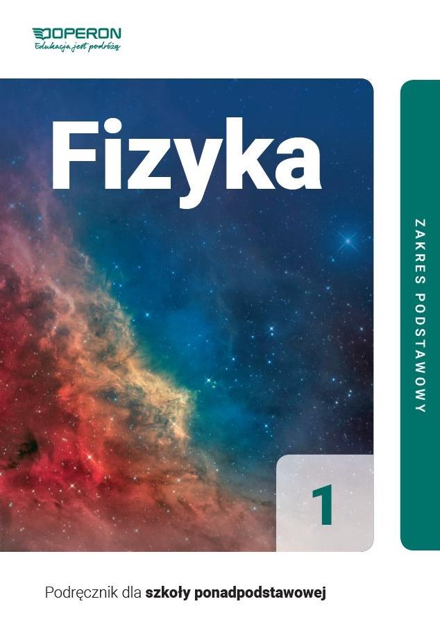 Fizyka 1. Podręcznik. Zakres Podstawowy. Klasa 1. Szkoła Ponadpodstawowa