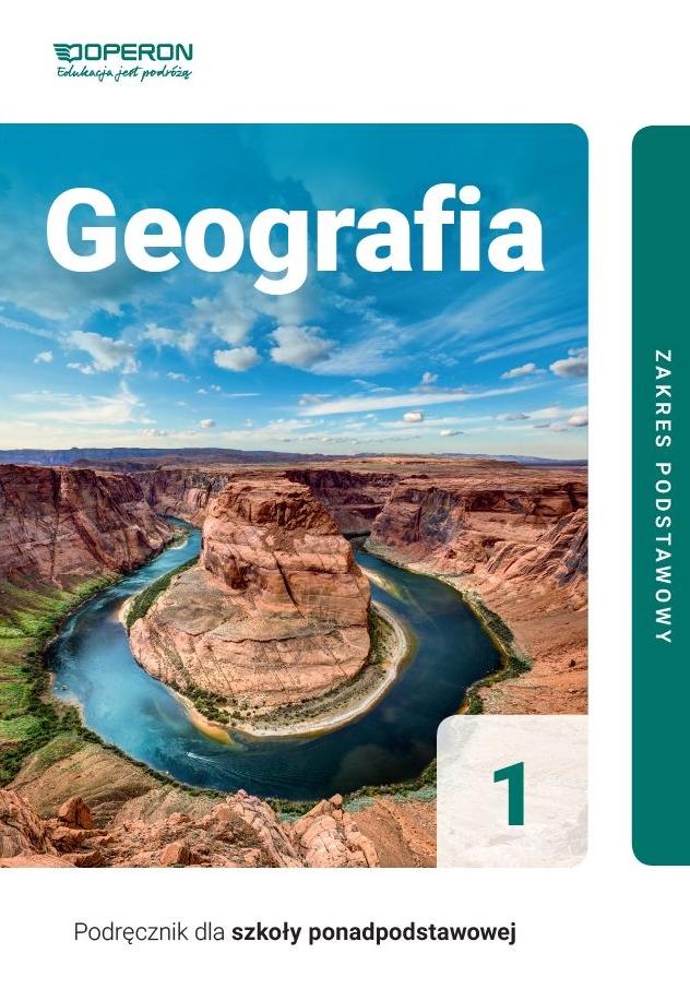 Geografia 1. Podręcznik. Zakres Podstawowy. Szkoła Ponadpodstawowa