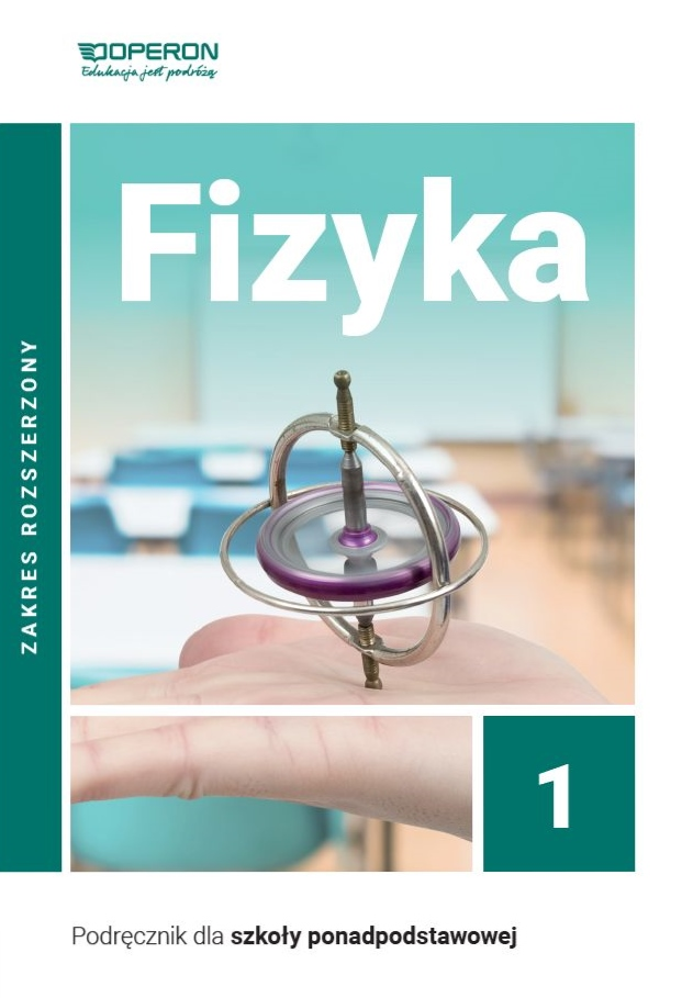 Fizyka 1. Szkoła Ponadpodstawowa. Podręcznik. Zakres Rozszerzony