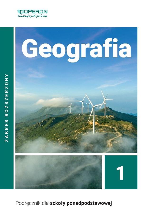 Geografia 1. Szkoła Ponadpodstawowa. Podręcznik. Zakres Rozszerzony