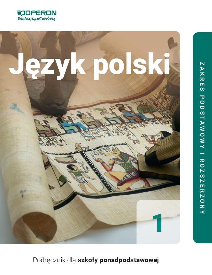 Język Polski 1. Szkoła Ponadpodstawowa. Podręcznik linia II. Zakres Podstawowy i Rozszerzony