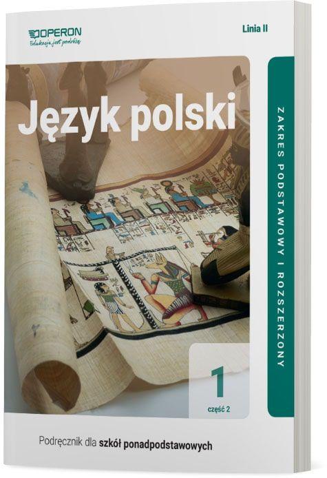 Język polski 1. Szkoła Ponadpodstawowa. Podręcznik. Część 2 Zakres podstawowy i rozszerzony Linia II