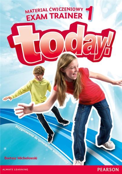 Today! 1. Materiał Ćwiczeniowy Exam Trainer (Do Wersji Wieloletniej)