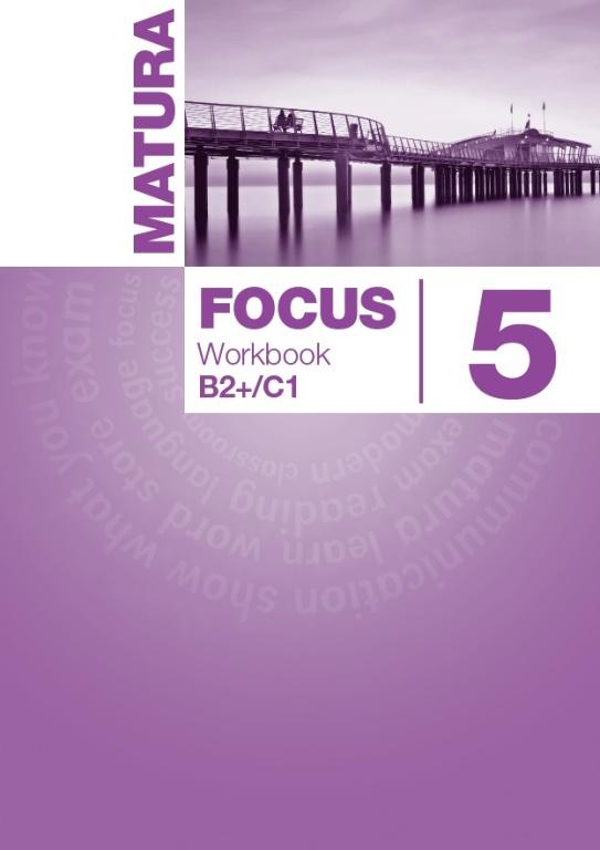 Matura Focus 5 B2+/C1. Ćwiczenia do Podręcznika Wieloletniego