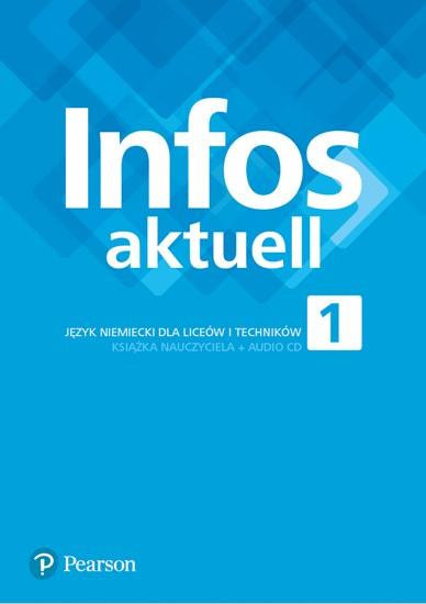 Infos aktuell 1. Język Niemiecki. Książka nauczyciela. Liceum i Technikum