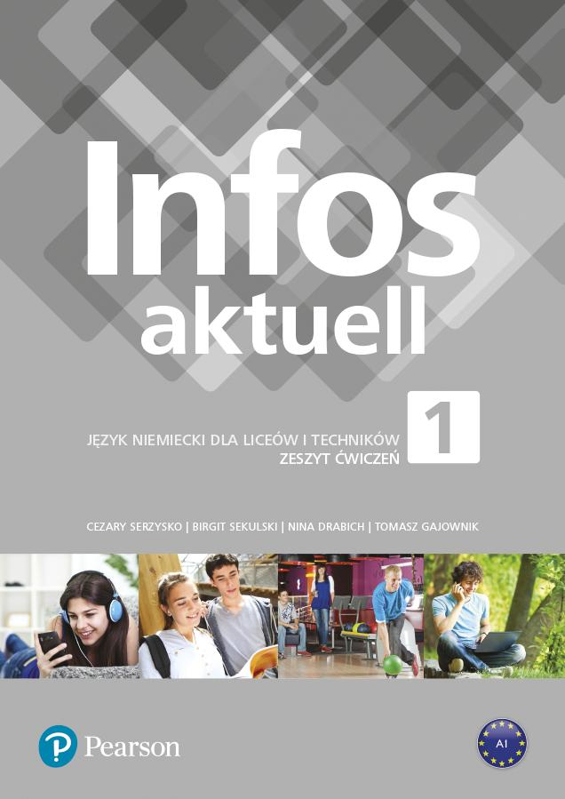 Infos aktuell 1. Język Niemiecki. Zeszyt ćwiczeń + kod (Interaktywny zeszyt ćwiczeń). Liceum i Technikum
