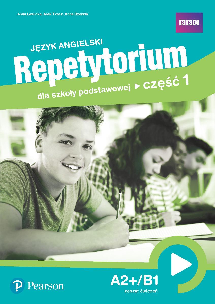 Język angielski. Repetytorium dla szkoły podstawowej. Część 1. A2+/B1. Zeszyt ćwiczeń