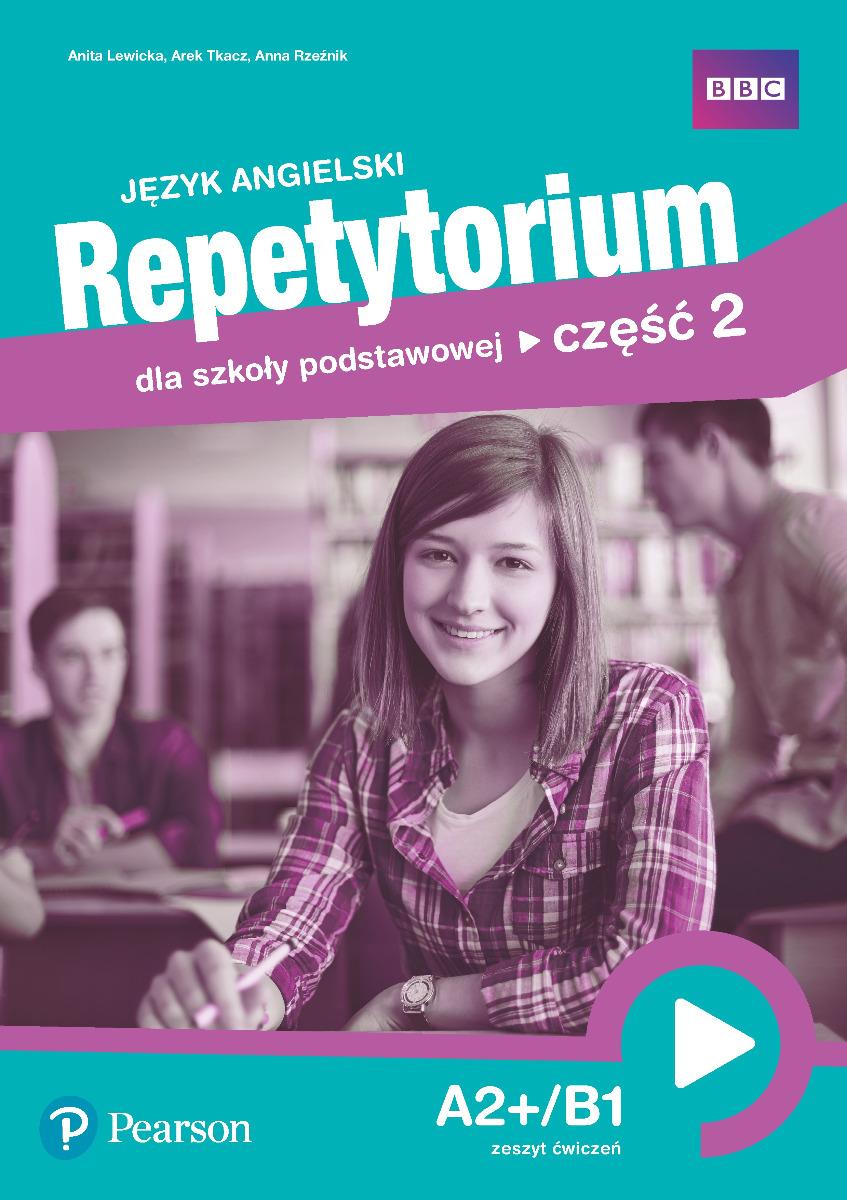 Język angielski. Repetytorium dla szkoły podstawowej. Część 2. A2+/B1. Zeszyt ćwiczeń