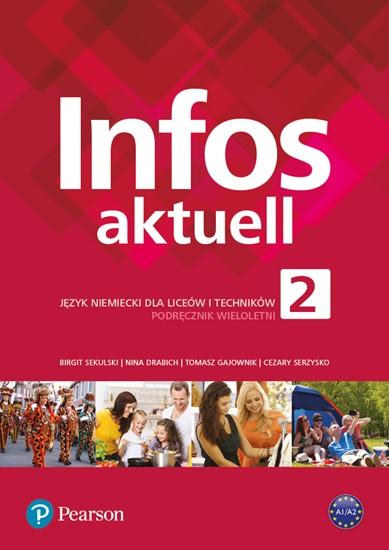Infos aktuell 2. Język Niemiecki. Podręcznik + kod (Interaktywny podręcznik + interaktywny zeszyt ćwiczeń). Liceum i Technikum