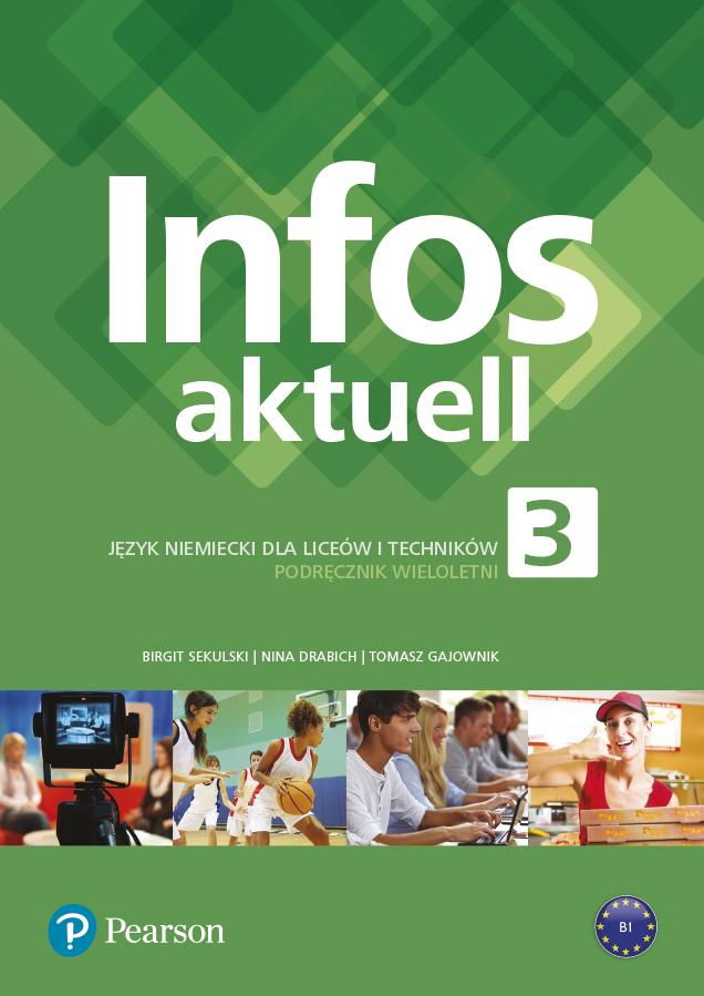 Infos aktuell 3. Język Niemiecki. Podręcznik + kod (Interaktywny podręcznik + interaktywny zeszyt ćwiczeń). Liceum i Technikum