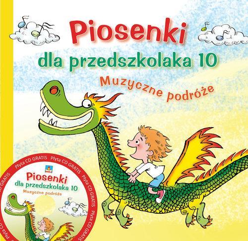 Piosenki dla przedszkolaka 10.  Muzyczne podróże + CD