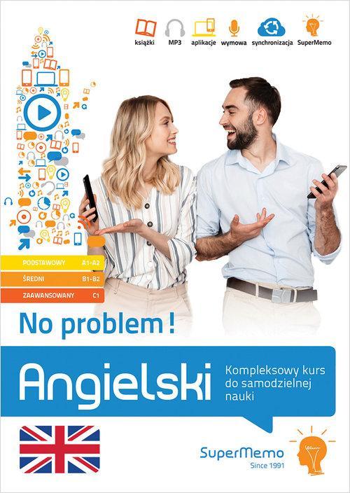 Angielski No problem! Kompleksowy kurs do samodzielnej nauki. Poziom podstawowy A1-A2, średni B1-B2 i zaawansowany C1