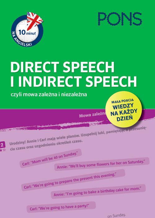 10 Minut na Angielski PONS Direct Speech i Indirect Speech, Czyli Mowa Zależna i Niezależna A1/A2