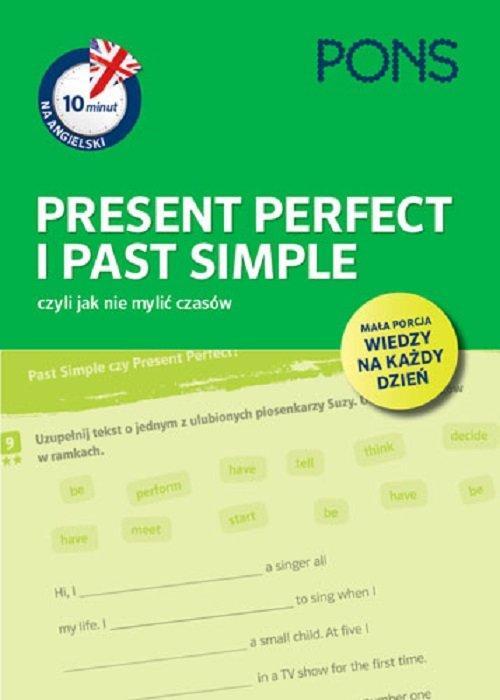 10 Minut na Angielski PONS Present Perfect i Past Simple, Czyli Jak Nie Mylić Czasów A1/A2
