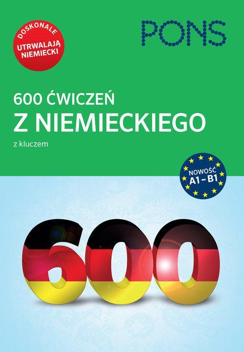 600 Ćwiczeń z Niemieckiego z Kluczem. A1-B1