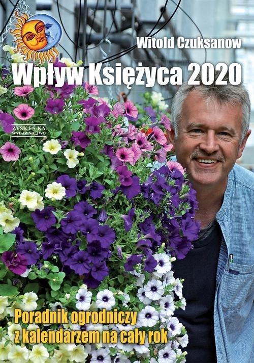 Wpływ księżyca 2020. Poradnik ogrodniczy z kalendarzem na cały rok