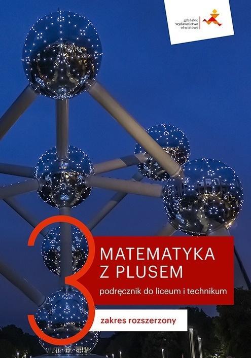 Matematyka z plusem 3. Liceum i technikum. Podręcznik. Zakres rozszerzony