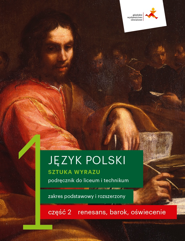 Język Polski. Sztuka Wyrazu 1. Podręcznik Część 2. Renesans, Barok, Oświecenie. Liceum i Technikum