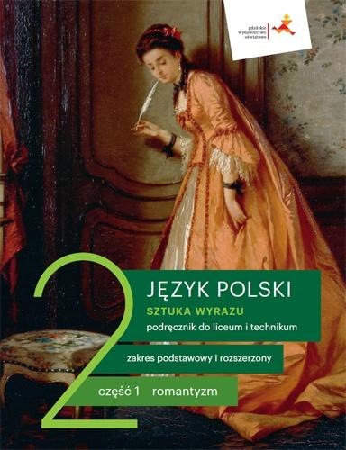 Sztuka wyrazu 2. Język polski. Liceum i technikum. Podręcznik. Część 1