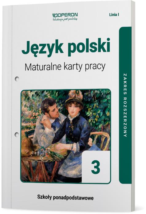 Język polski 3. Szkoła ponadpodstawowa. Maturalne karty pracy. Linia I. Zakres rozszerzony