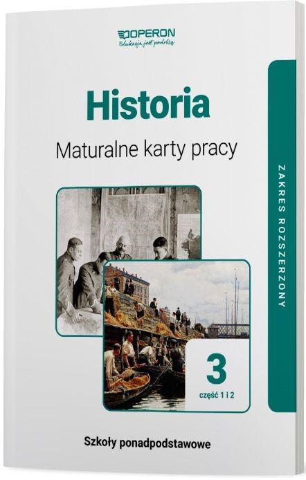 Historia 3. Szkoła ponadpodstawowa. Maturalne karty pracy. Część 1 i 2. Zakres rozszerzony