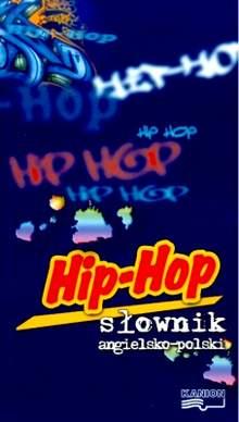 Hip-hop. Słownik angielsko-polski
