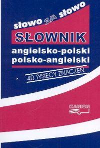 Słowo za Słowo. Słownik Angielsko-Polsko-Angielski