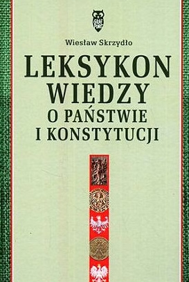 Leksykon Wiedzy O Państwie I Konstytucji