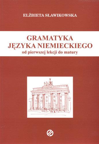 Gramatyka Języka Niemieckiego Od Pierwszej Lekcji Do Matury