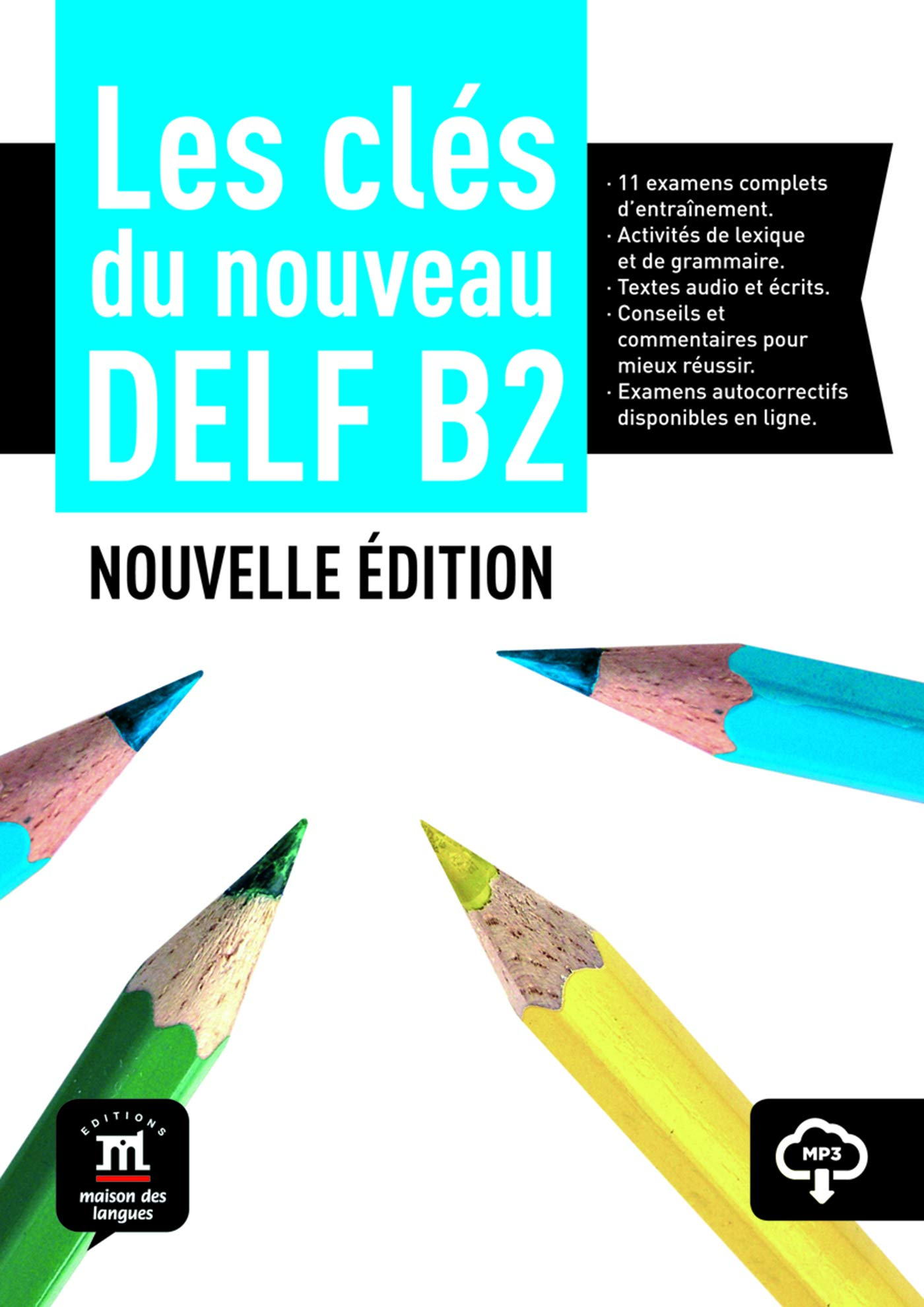 Les cles du Nouveau DELF B2. Nouvelle edition. Podręcznik + CD