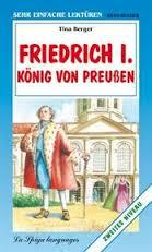 Friedrich I. Konig von Preussen. Sehr Einfache Lekturen