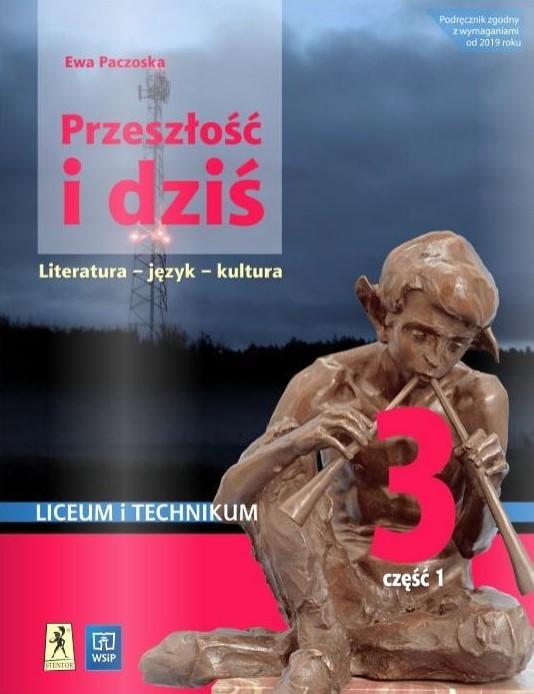 Przeszłość i dziś 3. Język polski. Liceum i technikum. Podręcznik. Część 1